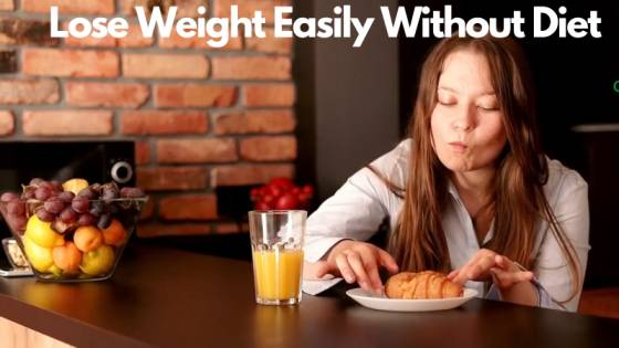 Lose Weight Easily Without Diet